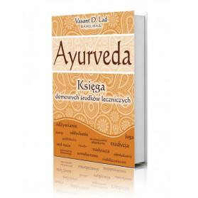 Ayurveda Księga domowch środków leczniczych Vasant D. Lad